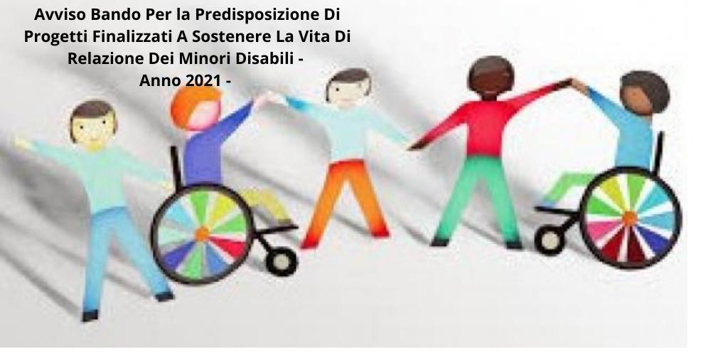 Avviso Di Bando Minori Disabili – Anno 2021