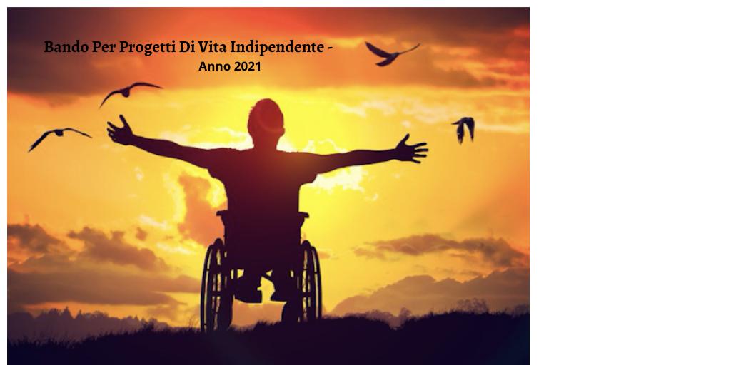 Avviso Di Bando Per Progetti Di Vita Indipendente - Anno 2021