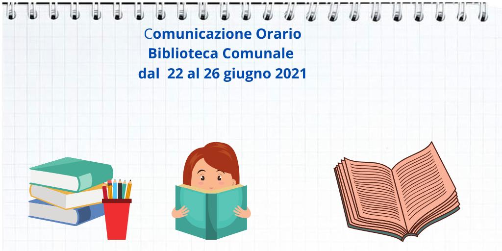Orario Biblioteca dal  dal 22 al 26 giugno 2021