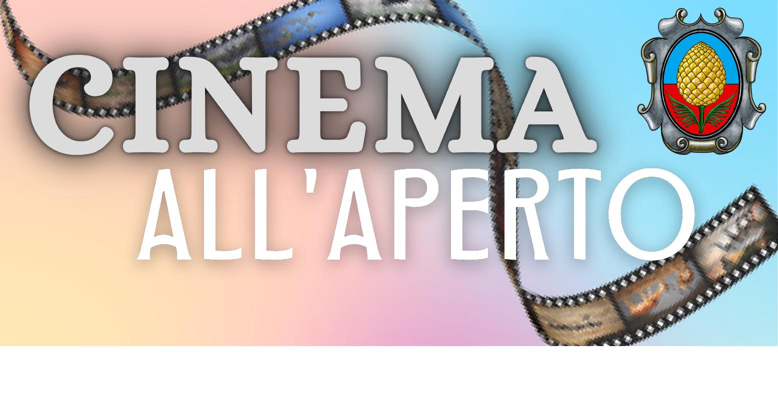 Cinema all\'aperto - 2 luglio e 9 luglio 2021