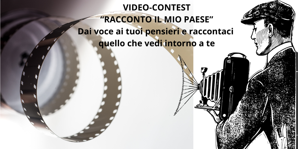 """VIDEO-CONTEST """"RACCONTO IL MIO PAESE"""" dedicato ai ragazzi  di età compresa fra i 10 ed i 19 anni"""