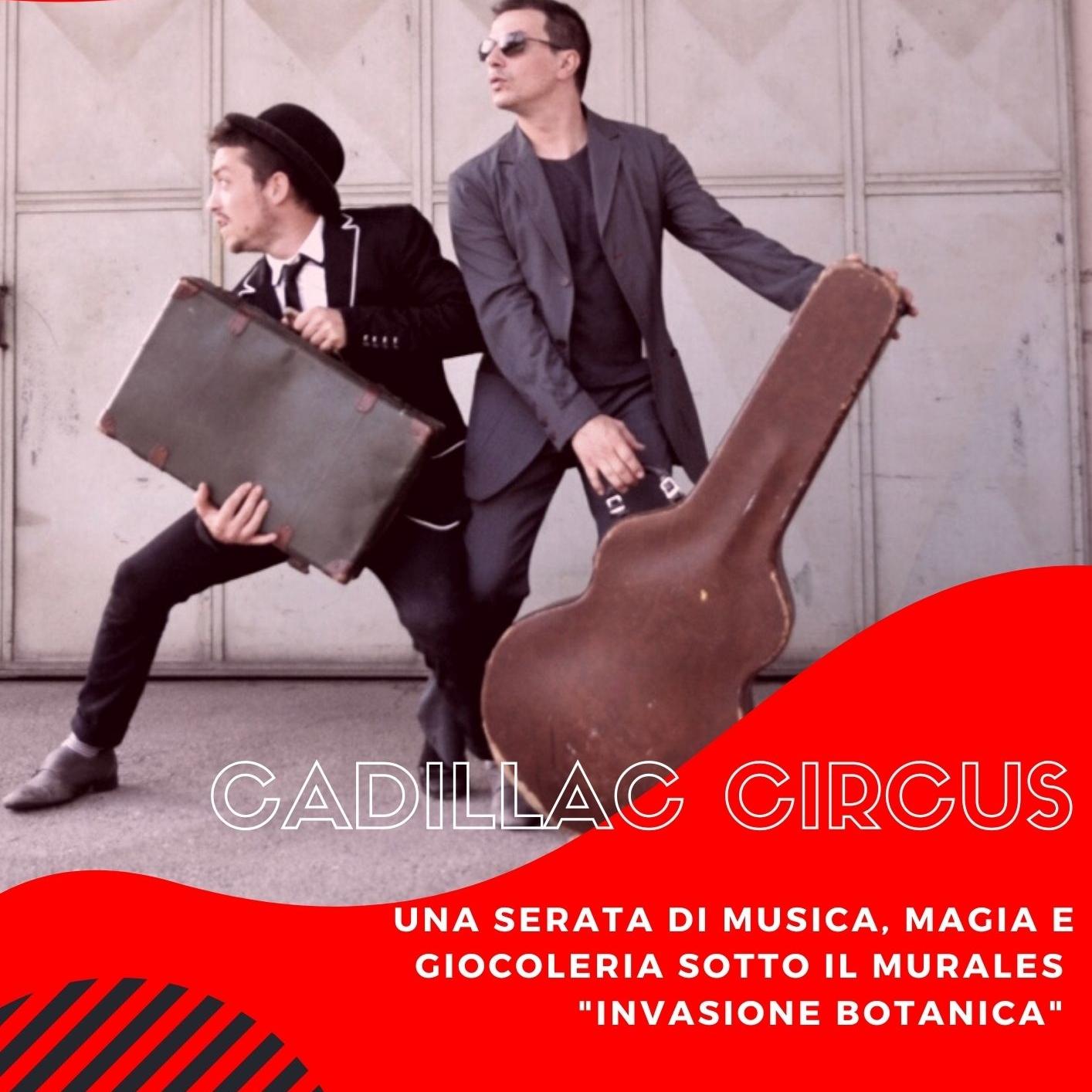 Cadillac Circus - Musica, Giocoleria, Magia Davanti Al Murales di Ericalicane -  Giovedì 2 settembre, ore 21.00