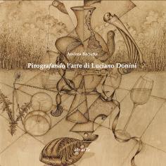 Pirografando l'arte di Luciano Donini dal 4/09/2021 AL 2/10/2021